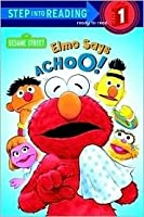 Elmo Says Achoo! (Step-Into-Reading, Step 1)