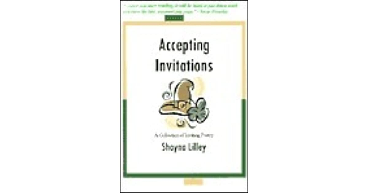 Accepting Invitations A Collection Of Inviting Poems By