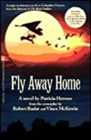 Fly Away Home: The Novelization And Story Behind The Film