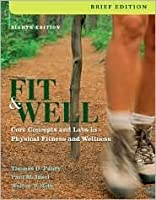 Fit & Well, Brief: Core Concepts and Labs in Physical Fitness and Wellness