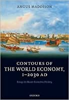 Contours of the World Economy, 1-2030AD: Essays in Macro-Economic History