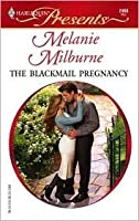 The Blackmail Pregnancy (Harlequin Presents #2468) (Harlequin Presents)