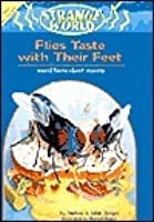 Flies Taste with Their Feet: Weird Facts about Insects