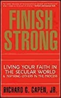 Finish Strong: Living Your Faith in the Secular World