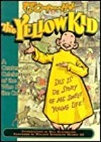 R. F. Outcault's the Yellow Kid: A Centennial Celebration of the Kid Who Started the Comics