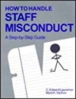 How to Handle Staff Misconduct: A Step-By-Step Guide