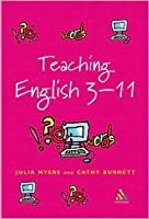 Teaching English 3-11: The Essential Guide for Teachers