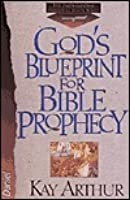 God's Blueprint for Bible Prophecy