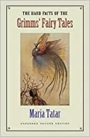 The Hard Facts of the Grimms' Fairy Tales (Expanded Second Edition)