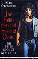 The Fulfilments Of Fate And Desire: The Third Book Of Wraeththu