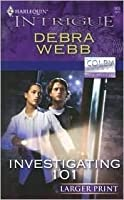 Investigating 101 (The Colby Agency: New Recruits, Book 22) (Larger Print Harlequin Intrigue Series #909)