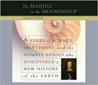 The Seashell on the Mountaintop: Story sci Sainthood Humble Genius Who Discovered New hist Earth