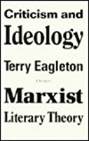 Criticism and Ideology: A Study in Marxist Literary Theory