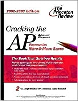 Cracking the AP Economics (Micro & Macro), 2002-2003 Edition (College Test Prep)