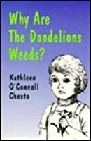 Why Are the Dandelions Weeds