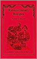 Revolutionary Recipes: Colonial Food, Lore, & More