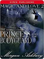 The Princess and the Bodyguard (Magic and Love 2)