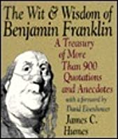 The Wit & Wisdom of Benjamin Franklin: Treasury of More Than 900 Quotations and Anecdotes