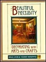 The Beautiful Necessity: Decorating with Arts & Crafts