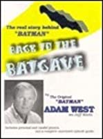 "Back to the Batcave: The Real Story Behind ""Batman"""