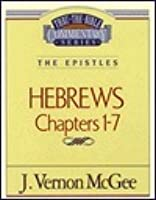 Thru the Bible Commentary Hebrews 1-7