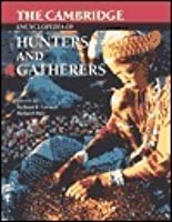 The Cambridge Encyclopedia of Hunters and Gatherers