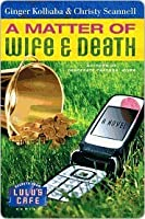 A Matter of Wife & Death