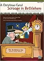 A Christmas Carol -- Scrooge in Bethlehem (a Musical for Children Based Upon a Story by Charles Dickens): Performance Pack, Score & 10 Books