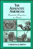 The Absentee American: Repatriates' Perspectives On America
