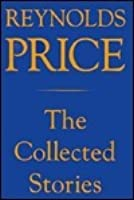Collected Stories of Reynolds Price