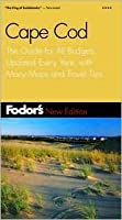 Fodor's Cape Cod: The Guide for All Budgets, Completely Updated, with Many Maps and Travel Tips (Fodor's Gold Guides)