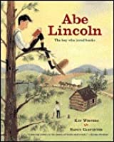 Abe Lincoln: The Boy Who Loved Books