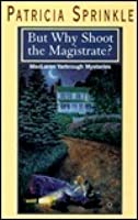 But Why Shoot the Magistrate? (Thoroughly Southern, #2)
