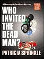 Who Invited the Dead Man? (Thoroughly Southern, #3)