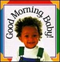 Good Morning Baby! (Padded Board Books)