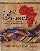 Africa Bible Commentary Word Alive Edition: A One-Volume Commentary Written by 70 African Scholars