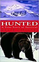 Hunted: A True Story of Survival