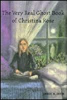 The Very Real Ghost Book of Christina Rose