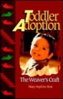 Toddler Adoption: The Weaver's Craft