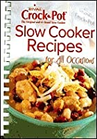 Slow Cooker Recipes for All Occasions (Rival Crock Pot)