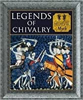 Legends of Chivalry: Medieval Myth