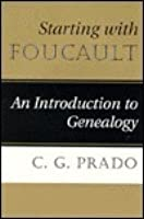 Starting With Foucault: An Introduction To Genealogy