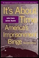 It S about Time: America S Imprisonment Binge