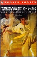 Tournament of Fear: And Other Martial Arts Stories