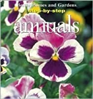 Step-By-Step Annuals (Better Homes and Gardens)