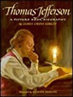Thomas Jefferson: A Picture Book Biography
