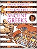 Gods And Goddesses In the Daily Life of the Ancient Greeks (Gods & Goddesses)