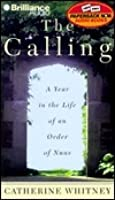Calling, The: A Year in the Life of an Order of Nuns