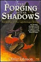 The Forging of the Shadows: Book One of The Lightbringer Trilogy