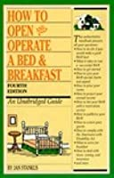 How to Open and Operate a Bed and Breakfast